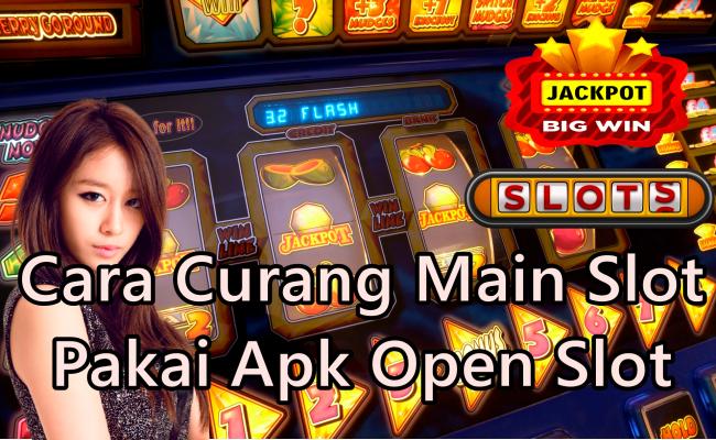 Cara Curang Main Slot Pakai Apk Open Slot (1)